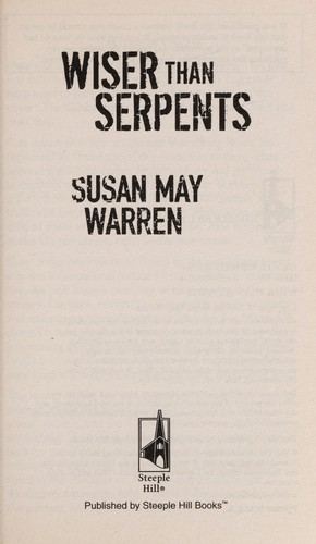 Wiser Than Serpents by Susan May Warren
