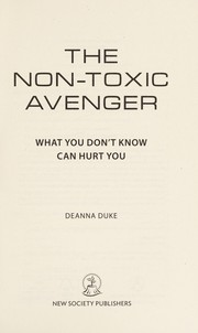 Cover of: The non-toxic avenger | Deanna Duke