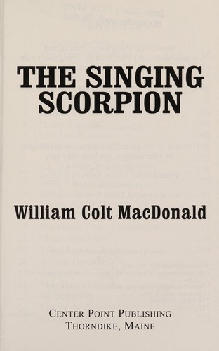 The singing scorpion by William Colt MacDonald