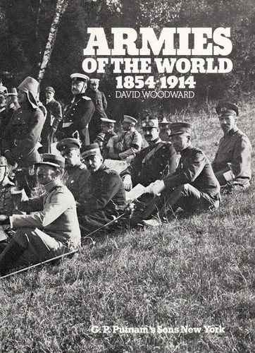 Armies of the world, 1854-1914 by Woodward, David
