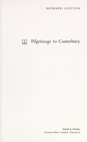 Pilgrimage to Canterbury by Howard Loxton