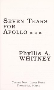Cover of: Seven tears for Apollo | Phyllis A. Whitney
