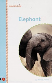 Cover of: Elephant | Wendy Perkins