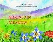 Cover of: Mountain meadow 1,2,3 | Caroline Stutson