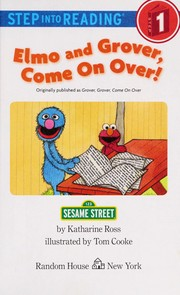 Cover of: Elmo and Grover, come on over! | Katharine Ross