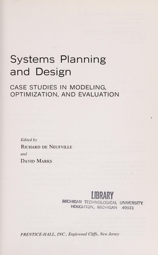 Systems planning and design: case studies in modeling, optimization, and evaluation by Richard De Neufville