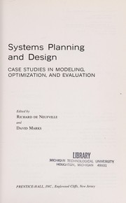 Cover of: Systems planning and design: case studies in modeling, optimization, and evaluation | Richard De Neufville