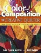 Cover of: Color and Composition for the Creative Quilter | Katie Pasquini Masopust