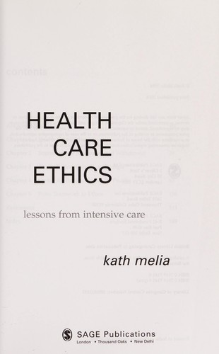 HEALTH CARE ETHICS: LESSONS FROM INTENSIVE CARE by KATH MELIA