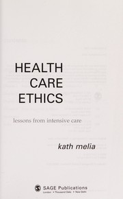 Cover of: HEALTH CARE ETHICS: LESSONS FROM INTENSIVE CARE | KATH MELIA