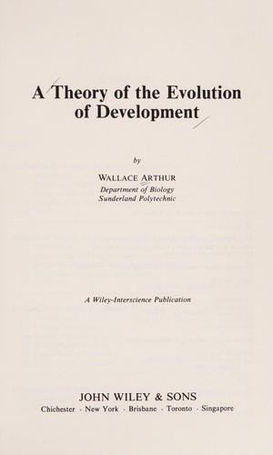 A theory of the evolution of development by Wallace Arthur