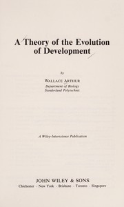 Cover of: A theory of the evolution of development | Wallace Arthur