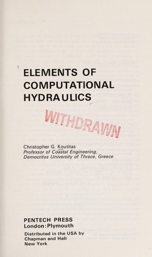 Elements of computational hydraulics by Christopher G. Koutitas