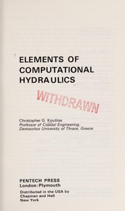 Cover of: Elements of computational hydraulics | Christopher G. Koutitas