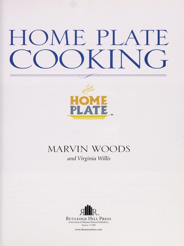 Home plate cooking by Marvin Woods