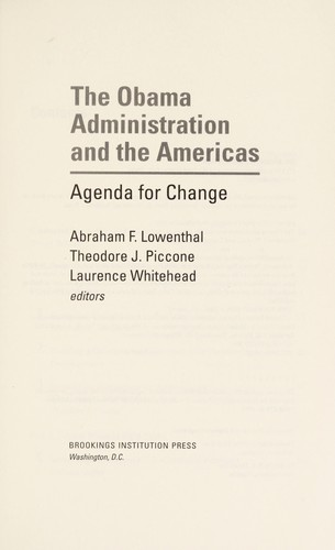 The Obama administration and the Americas by Abraham F. Lowenthal, Theodore J. Piccone, Laurence Whitehead