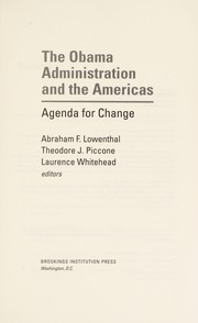 Cover of: The Obama administration and the Americas | Abraham F. Lowenthal, Theodore J. Piccone, Laurence Whitehead
