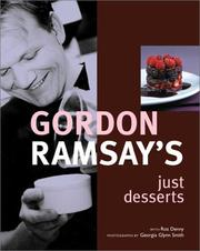 Cover of: Gordon Ramsay's Just Desserts by Gordon Ramsay