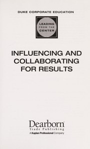 Cover of: Influencing and collaborating for results | Duke Corporate Education.