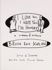 Cover of: I love you, I hate you, I'm hungry | Bruce Eric Kaplan