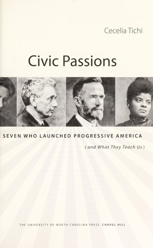 Civic passions by Cecelia Tichi