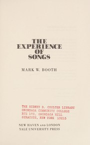 Cover of: The experience of songs | Mark W. Booth