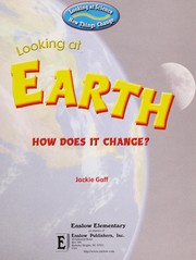 Cover of: Looking at Earth: How Does It Change? (Looking at Science: How Things Change) | Jackie Gaff