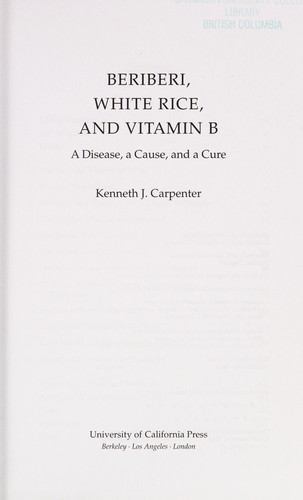 Beriberi, white rice, and vitamin B by Kenneth J. Carpenter