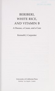 Cover of: Beriberi, white rice, and vitamin B | Kenneth J. Carpenter