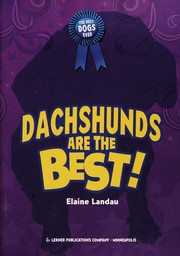 Cover of: Dachshunds are the best! | Elaine Landau