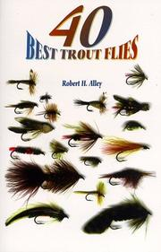 Cover of: 40 best trout flies | Robert Alley