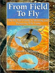 Cover of: From field to fly | Scott J. Seymour