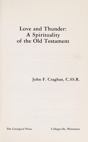 Love and thunder, a spirituality of the Old Testament by John F. Craghan