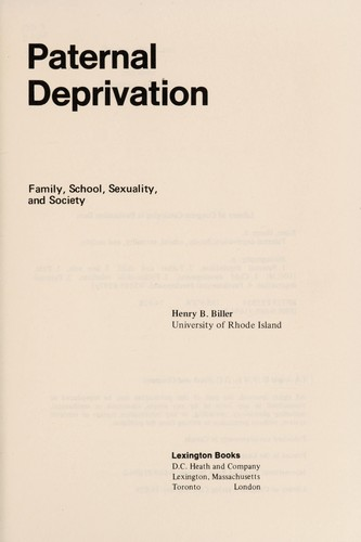 Paternal deprivation; family, school, sexuality, and society by Henry B. Biller