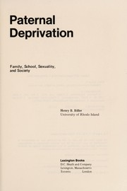 Cover of: Paternal deprivation; family, school, sexuality, and society | Henry B. Biller