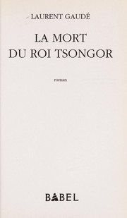 Cover of: La mort du roi Tsongor | Laurent Gaude