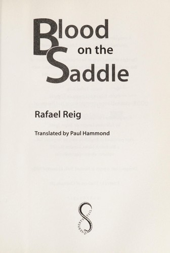BLOOD ON THE SADDLE; TRANS. BY PAUL HAMMOND by RAFAEL REIG