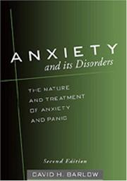 Cover of: Anxiety and Its Disorders, Second Edition | David H. Barlow