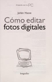 Cover of: Cómo editar fotos digitales | Julián Hasse