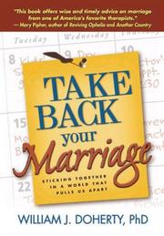 Cover of: Take Back Your Marriage | William J. Doherty
