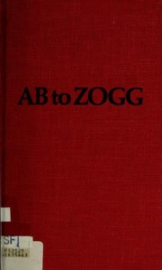 Cover of: Ab to zogg |