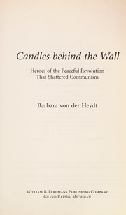 Cover of: Candles behind the wall | Barbara von der Heydt