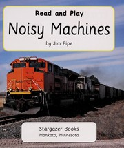 Cover of: Noisy machines | Jim Pipe