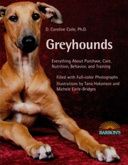 Greyhounds : everything about purchase, care, nutrition, behavior, and training