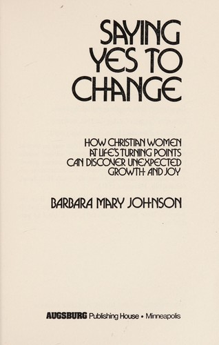 Saying yes to change by Barbara Mary Johnson