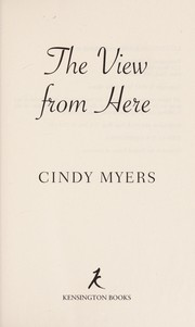 Cover of: The view from here | Cindi Myers