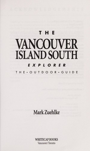 The Vancouver Island South Explorer by Mark Zuelke