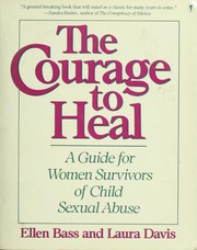 Cover of: The courage to heal | Ellen Bass, Laura Davis