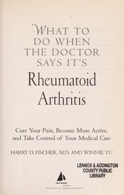 Cover of: What to do when the doctor says it's rheumatoid arthritis | Harry D. Fischer