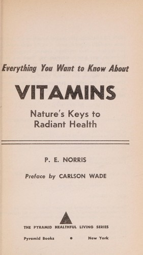 About Vitamins by P.E Norris
